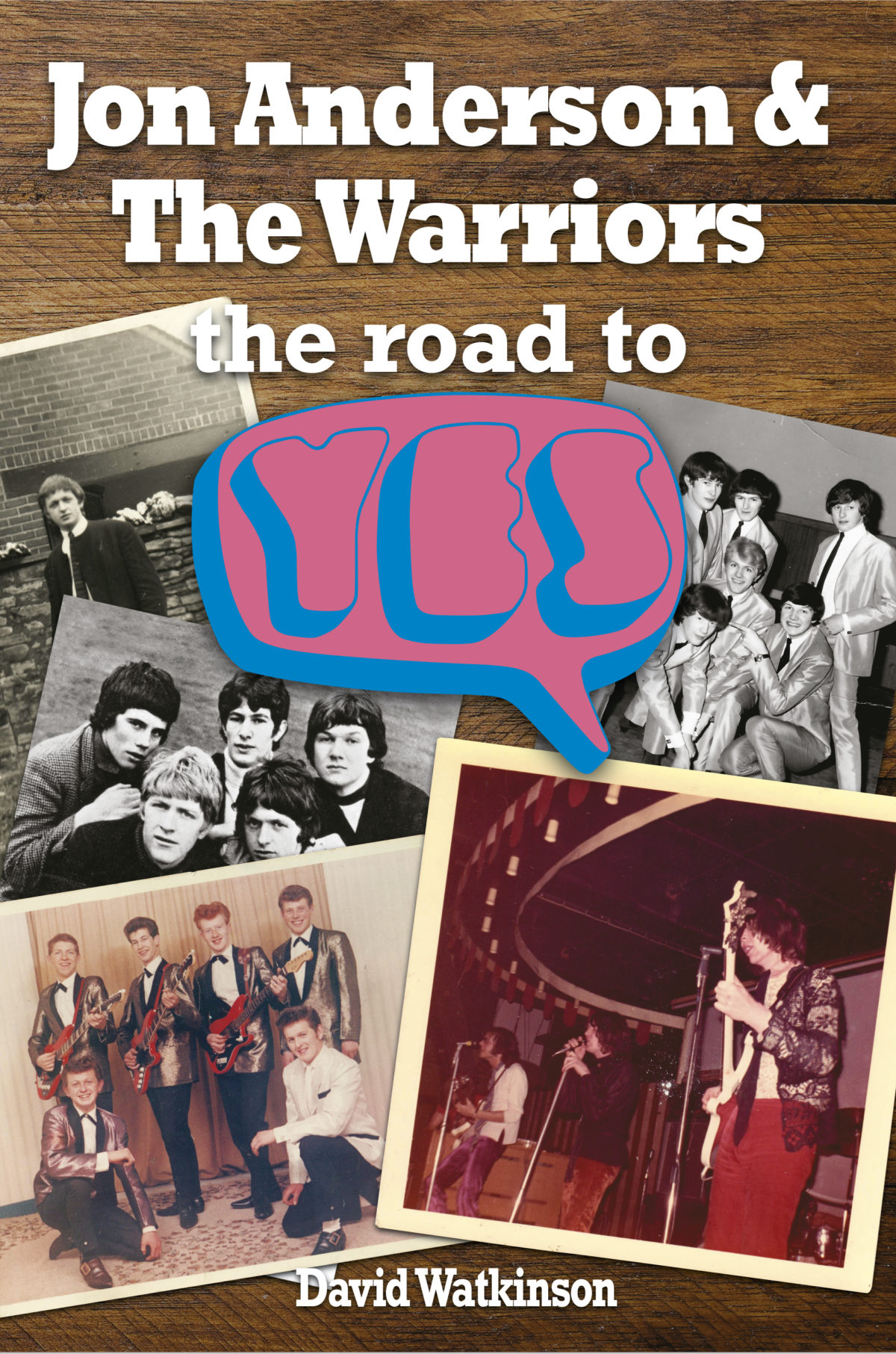 Dave Watkinson's new book – Jon Anderson and The Warriors – the road to Yes – 407